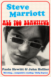 Steve Marriott by Paolo Hewitt