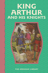 King Arthur and His Knights by Anonymous