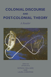 Colonial Discourse and Post-Colonial Theory by Patrick Williams