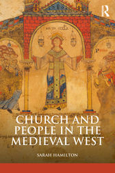 Church and People in the Medieval West, 900-1200 by Sarah Hamilton