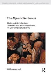The Symbolic Jesus by William E. Arnal