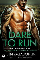 Dare To Run: The Sons of Steel Row 1 by Jen McLaughlin
