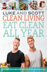 Clean Living Eat Clean All Year by Luke Hines