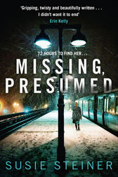 Missing, Presumed (A Manon Bradshaw Thriller) by Susie Steiner