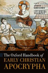 The Oxford Handbook of Early Christian Apocrypha by Andrew Gregory