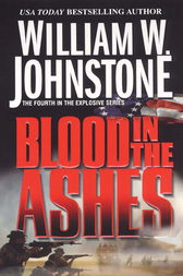 Blood in the Ashes by William W. Johnstone
