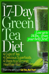 The 17-Day Green Tea Diet by Not That Editors of Eat This