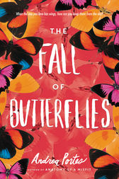 The Fall of Butterflies by Andrea Portes