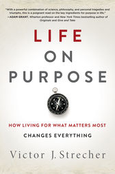 Life on Purpose by Victor J. Strecher