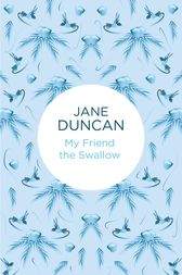 My Friend the Swallow by Jane Duncan