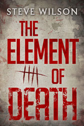 The Element Of Death by Steve Wilson