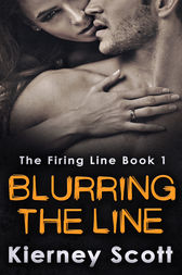 Blurring The Line: A steamy romantic suspense novel that will have you on the edge of your seat by Kierney Scott