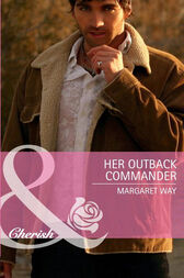 Her Outback Commander (Mills & Boon Cherish) by Margaret Way