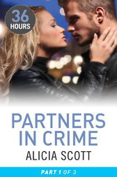 Partners In Crime Part 1 by Alicia Scott
