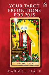 Your Tarot Predictions for 2015 by Karmel Nair