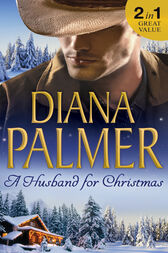 A Husband For Christmas: Snow Kisses / Lionhearted (Mills & Boon M&B) by Diana Palmer