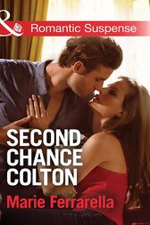 Second Chance Colton (Mills & Boon Romantic Suspense) (The Coltons of Oklahoma, Book 5) by Marie Ferrarella