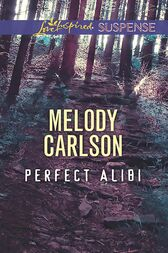Perfect Alibi (Mills & Boon Love Inspired Suspense) by Melody Carlson