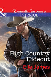High Country Hideout (Mills & Boon Intrigue) (Covert Cowboys, Inc., Book 5) by Elle James