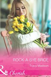 Rock-A-Bye Bride (Mills & Boon Cherish) (The Colorado Fosters, Book 5) by Tracy Madison