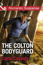 The Colton Bodyguard (Mills & Boon Romantic Suspense) (The Coltons of Oklahoma, Book 6) by Carla Cassidy