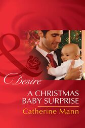 A Christmas Baby Surprise (Mills & Boon Desire) (Billionaires and Babies, Book 64) by Catherine Mann