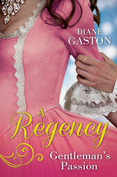 A Regency Gentleman's Passion: Valiant Soldier, Beautiful Enemy / A Not So Respectable Gentleman? (Mills & Boon M&B) by Diane Gaston