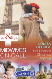 Her Doctor's Christmas Proposal (Mills & Boon Medical) (Midwives On-Call at Christmas, Book 4) by Louisa George