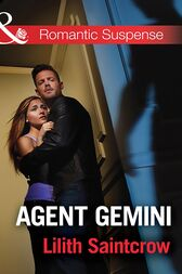 Agent Gemini (Mills & Boon Romantic Suspense) by Lilith Saintcrow