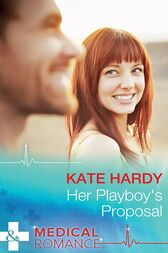 Her Playboy's Proposal (Mills & Boon Medical) by Kate Hardy