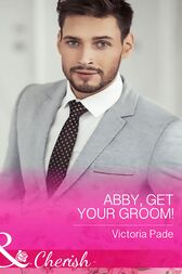 Abby, Get Your Groom! (Mills & Boon Cherish) (The Camdens of Colorado, Book 8) by Victoria Pade