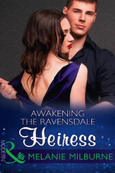 Awakening The Ravensdale Heiress (Mills & Boon Modern) (The Ravensdale Scandals, Book 2) by Melanie Milburne