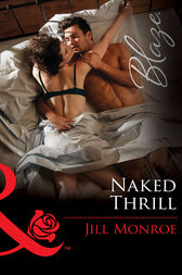 Naked Thrill (Mills & Boon Blaze) (The Wrong Bed, Book 62) by Jill Monroe