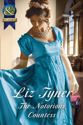 The Notorious Countess (Mills & Boon Historical) by Liz Tyner