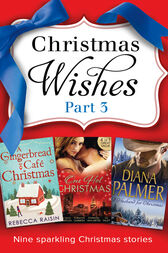 Christmas Wishes Part 3 (Mills & Boon e-Book Collections) by Rebecca Raisin