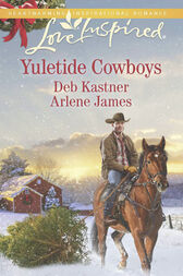 Yuletide Cowboys: The Cowboy's Yuletide Reunion / The Cowboy's Christmas Gift (Mills & Boon Love Inspired) by Deb Kastner