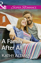 A Family After All (Mills & Boon Superromance) (A Castle Creek Romance, Book 3) by Kathy Altman