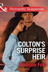 Colton's Surprise Heir (Mills & Boon Romantic Suspense) (The Coltons of Texas, Book 2) by Addison Fox