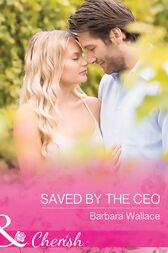 Saved By The Ceo (Mills & Boon Cherish) (The Vineyards of Calanetti, Book 8) by Barbara Wallace