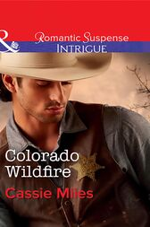 Colorado Wildfire (Mills & Boon Intrigue) by Cassie Miles