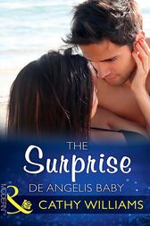 The Surprise De Angelis Baby (Mills & Boon Modern) (The Italian Titans, Book 2) by Cathy Williams