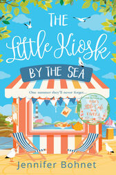 The Little Kiosk By The Sea: A Perfect Summer Beach Read by Jennifer Bohnet