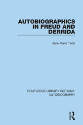 Autobiographics in Freud and Derrida by Jane Marie Todd