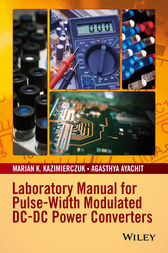 Laboratory Manual for Pulse-Width Modulated DC-DC Power Converters by Marian K. Kazimierczuk