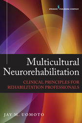 Multicultural Neurorehabilitation by Jay M. Uomoto