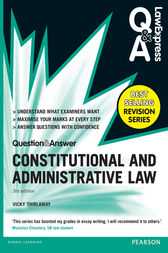 Law Express Question and Answer: Constitutional and Administrative Law (Q&A revision guide) by Victoria Thirlaway