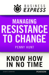 Business Express: Managing resistance to change by Penny Hunt