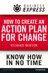 Business Express: How to create an action plan for change by Richard Newton
