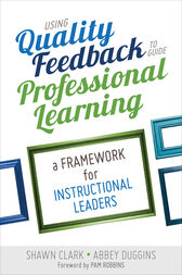 Using Quality Feedback to Guide Professional Learning by Shawn B. Clark