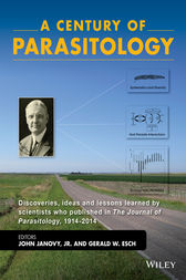 A Century of Parasitology by John Janovy